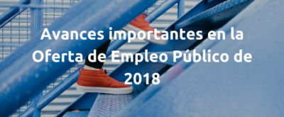 Avances importantes en la Oferta de Empleo Público de 2018