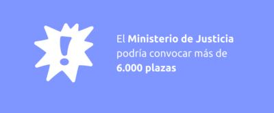 El Ministerio de Justicia podría convocar más de 6.000 plazas