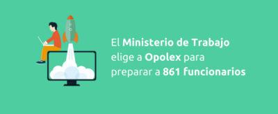 El Ministerio de Trabajo elige a Opolex para preparar a 861 funcionarios