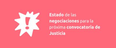 Estado de las negociaciones para la próxima convocatoria de Justicia